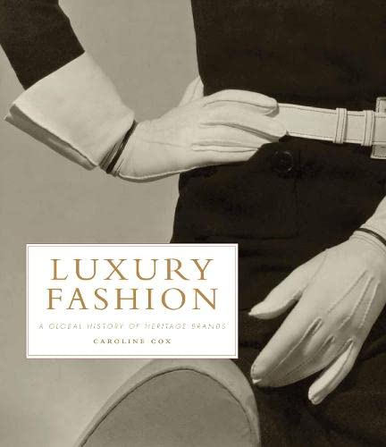 9780857857552: Luxury Fashion: A Global History of Heritage Brands