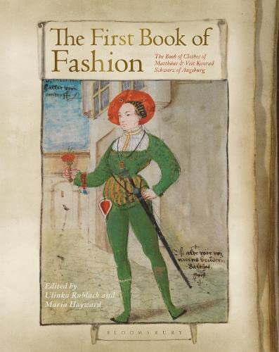 9780857857682: The First Book of Fashion: The Book of Clothes of Matthaeus and Veit Konrad Schwarz of Augsburg