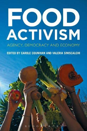 9780857858337: Food Activism: Agency, Democracy and Economy
