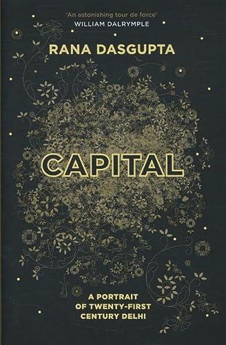 9780857860026: Capital: A Portrait of Twenty-First Century Delhi