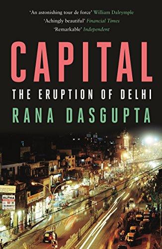 9780857860040: Capital: The Eruption of Delhi