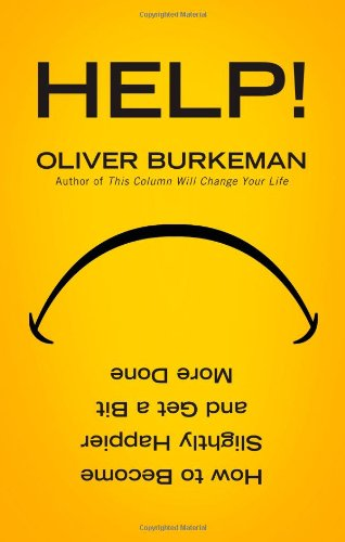 9780857860255: Help!: How to Be Slightly Happier, Slightly More Successful and Get a Bit More Done. Oliver Burkeman