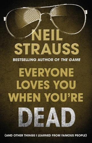 9780857861146: Everyone Loves You When You're Dead: And Other Things I Learned From Famous People