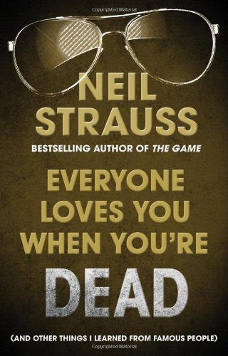 9780857861160: Everyone Loves You When You're Dead: Journeys Into Fame and Madness