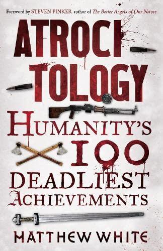 9780857861221: Atrocitology: Humanity's 100 Deadliest Achievements
