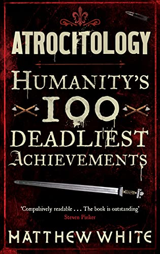 9780857861238: Atrocitology: Humanity's 100 Deadliest Achievements