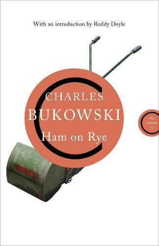 Ham on Rye (Canons): Bukowski, Charles