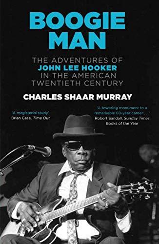 9780857862037: Boogie Man: The Adventures of John Lee Hooker in the American Twentieth Century