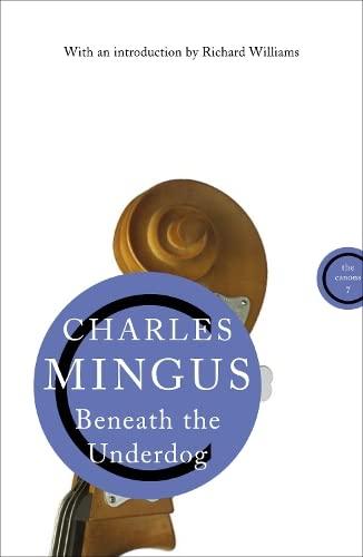 Beneath the Underdog (Canons): Mingus, Charles