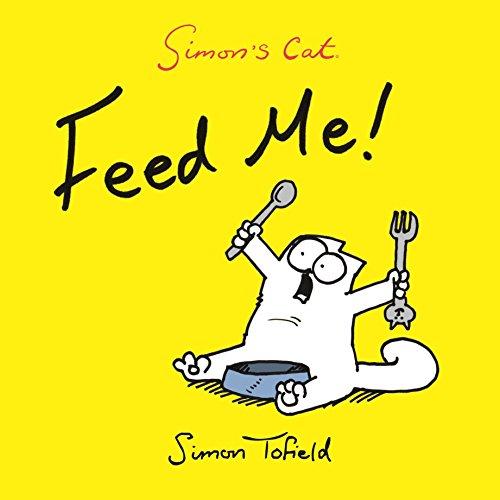 9780857862778: Simon's Cat - Feed Me!: A Simon's Cat Book: 4