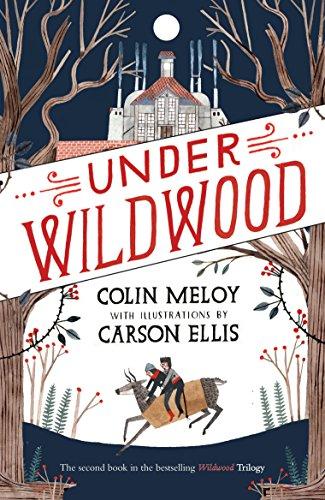 9780857863287: Under Wildwood: Book II: The Wildwood Chronicles (Wildwood Trilogy)