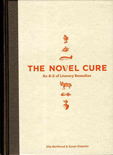 9780857864208: The Novel Cure: An A to Z of Literary Remedies