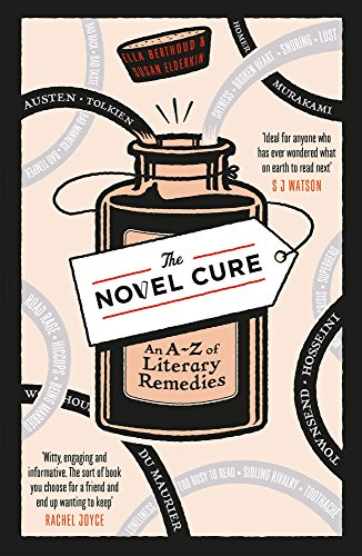 9780857864215: The Novel Cure: An A to Z of Literary Remedies