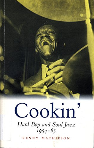 9780857866202: Cookin': Hard Bop and Soul Jazz 1954-65: Hard Bop and Soul Jazz 1954-65