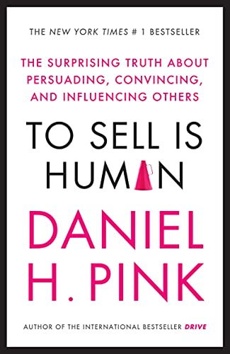 9780857867209: To Sell is Human: The Surprising Truth About Persuading, Convincing, and Influencing Others