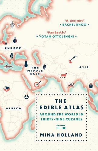 9780857868558: The Edible Atlas: Around the World in Thirty-Nine Cuisines