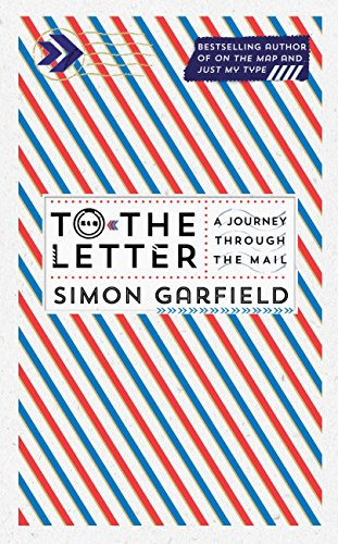 To the Letter: A Journey Through a Vanishing World (Signed): Garfield, Simon
