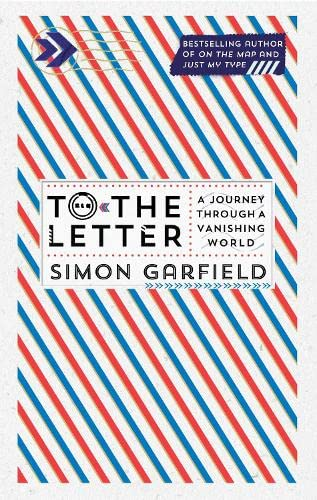 9780857868596: To the Letter: A Journey Through a Vanishing World