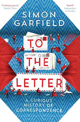 9780857868619: To the Letter: A Curious History of Correspondence