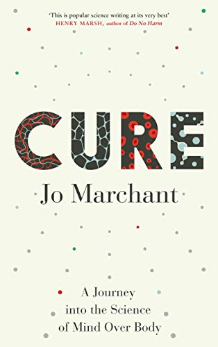 9780857868626: Cure: A Journey into the Science of Mind Over Body