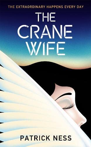9780857868718: The Crane Wife. Patrick Ness