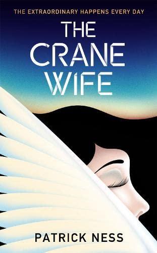 9780857868718: The Crane Wife. Patrick Ness