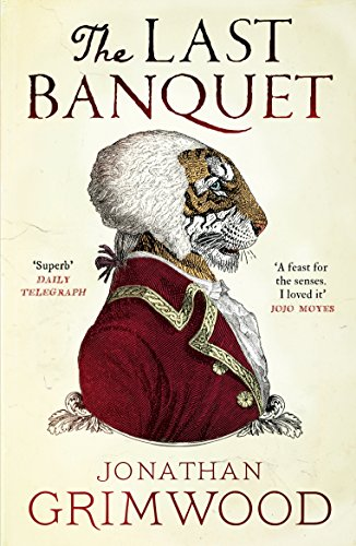 The Last Banquet: Jonathan Grimwood