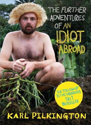 9780857868862: The Further Adventures of an Idiot Abroad