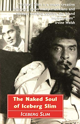 9780857869685: The Naked Soul of Iceberg Slim