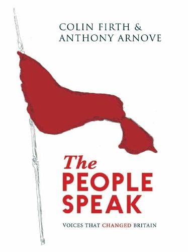 9780857869739: The People Speak: Voices that Changed Britain