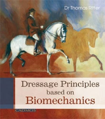 9780857880048: Dressage Principals Based on Biomechanics