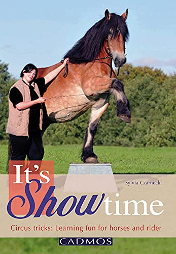 9780857880185: It's Showtime: Circus Tricks: Learning Fun for Horses and Rider