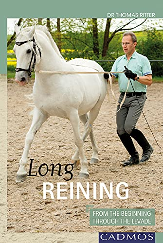 9780857880192: Long Reining: From the Beginning Through the Levade
