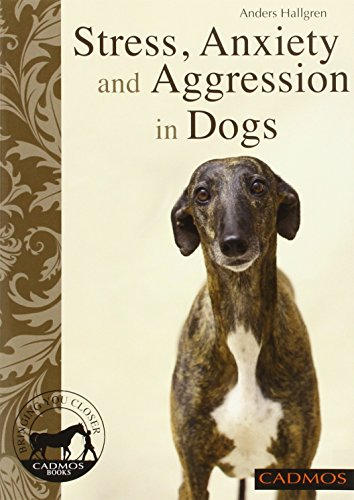 9780857882042: Stress, Anxiety and Aggression in Dogs