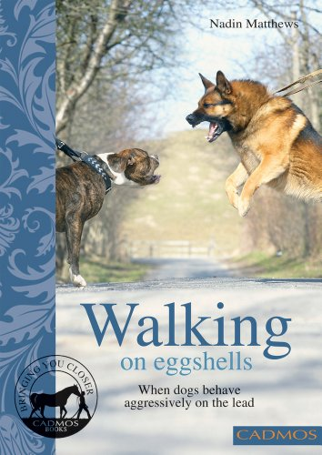 9780857882059: Walking on Eggshells: When Dogs Behave Aggressively on the Lead