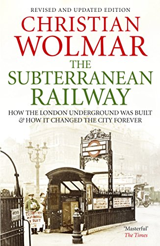 9780857890696: The Subterranean Railway: How the London Underground was Built and How it Changed the City Forever
