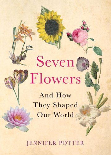 9780857891648: Seven Flowers and How They Shaped Our World