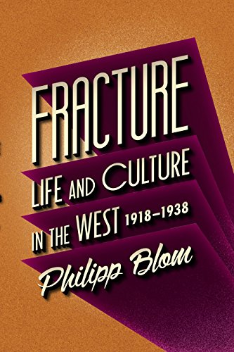 Fracture: Life and Culture in the West,: Philipp Blom