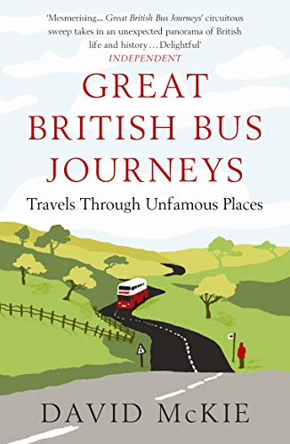 9780857893765: Great British Bus Journeys: Travels Through Unfamous Places