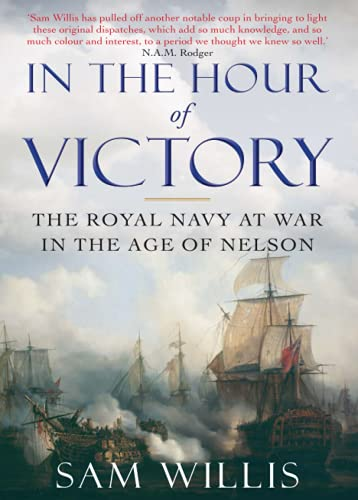 9780857895738: In the Hour of Victory: The Royal Navy at War in the Age of Nelson