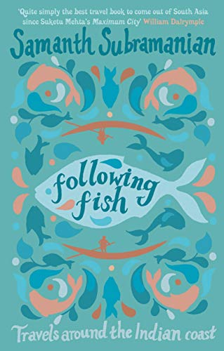 9780857896018: Following Fish: Travels Around the Indian Coast