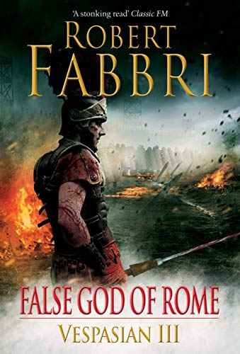 FALSE GOD OF ROME - VESPASION BOOK 3 - SIGNED, LINED & PUBLICATION DATED FIRST EDITION FIRST PRIN...