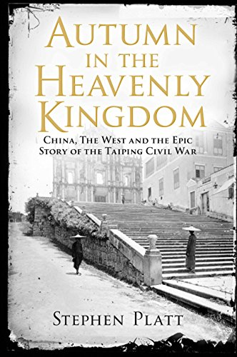 9780857897671: Autumn in the Heavenly Kingdom: China, the West and the Epic Story of the Taiping Civil War