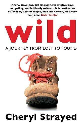 9780857897763: Wild: A Journey from Lost to Found