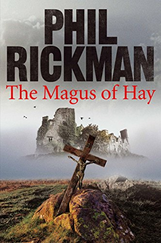 The Magus of Hay -SIGNED, DATED & LOCATED FIRST PRINTING: Phil Rickman
