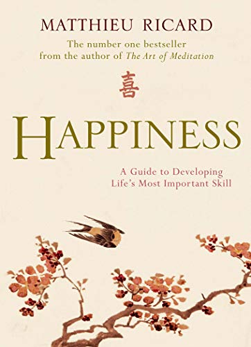 9780857899309: Happiness: a Guide to Developing Life's Most Important Skill