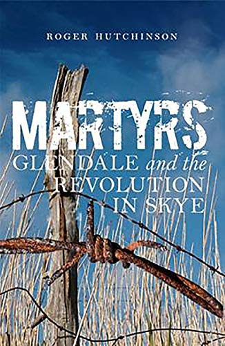 9780857908803: Martyrs: Glendale and the Revolution in Skye