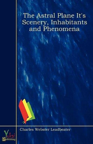 9780857920034: The Astral Plane It's Scenery, Inhabitants and Phenomena