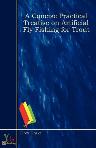 9780857921642: A Concise Practical Treatise On Artificial Fly Fishing For Trout
