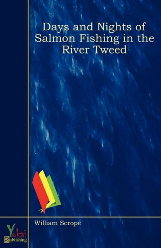 9780857921901: Days and Nights of Salmon Fishing in the River Tweed